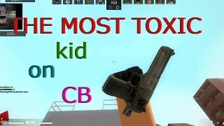 THE MOST TOXIC KID IN CB... (roblox)