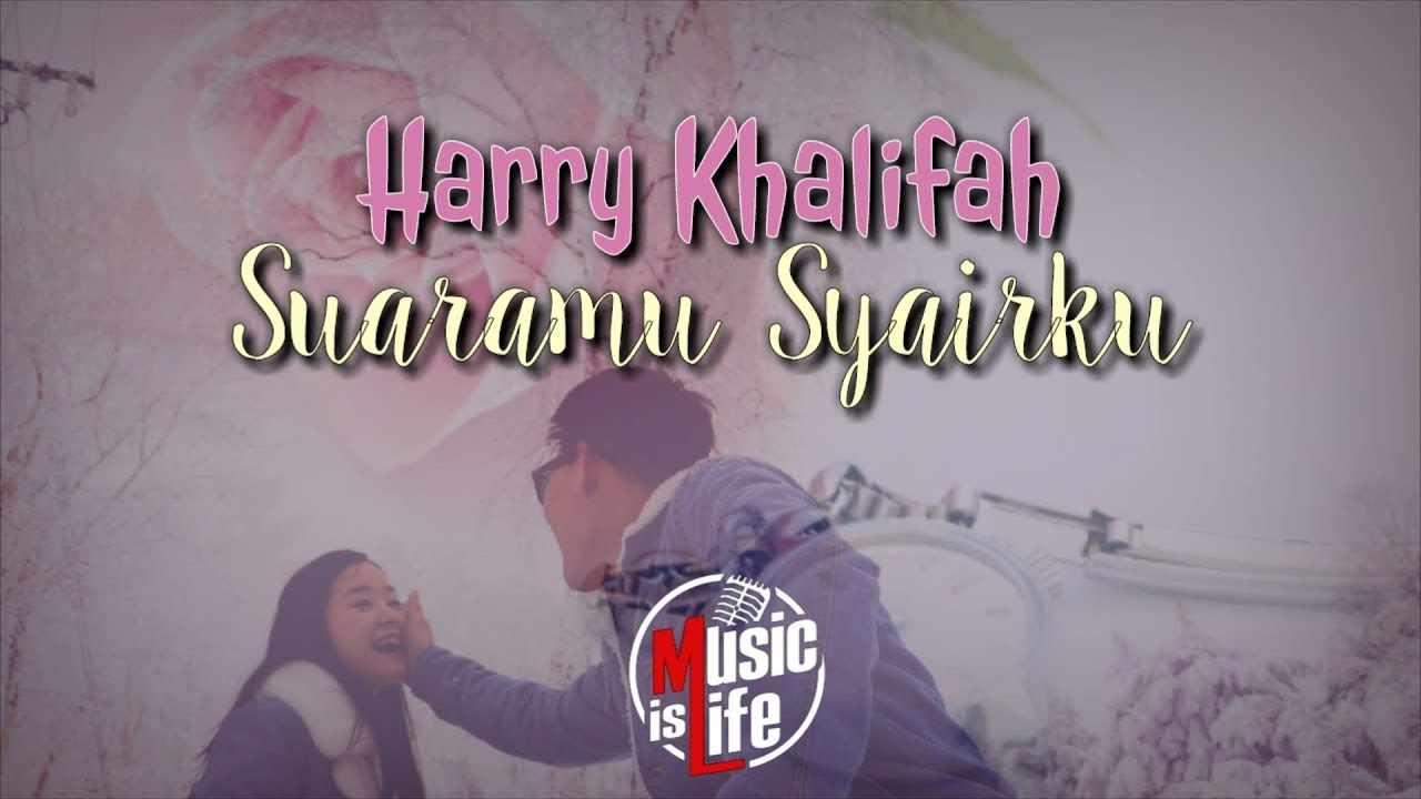 LIRIK LAGU SUARAMU SYAIRKU , OFFICIAL VIDEO SUARAMU SYAIRKU , SUARAMU SYAIRKU BY HARRY KHALIFAH , HARRY KHALIFAH , CARTA LAGU TOP TERKINI ,