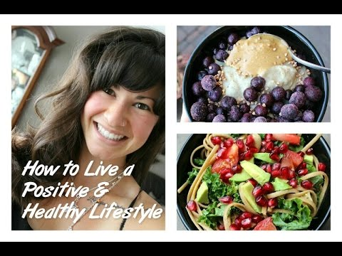 How to Live a Positive & Healthy Lifestyle | My Top 7 TIPS