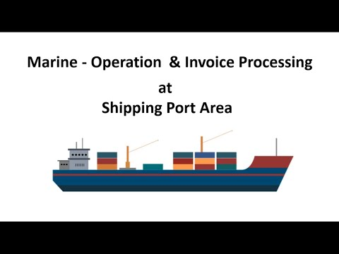 How Marine - Operation and Invoice process take part at Shipping Port Area