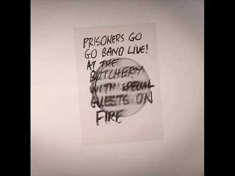 Prisoners Go Go Band - Live! At The Butchery With Special Guests On Fire (Full Album)