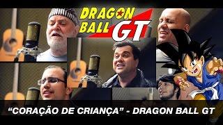 """Anime Voices Brasil - Dragon Ball GT """"Coração de Criança"""" Part. Banda Rasengan"""