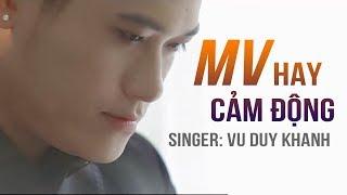 Vũ Duy Khánh MV Nhạc Trẻ Hay Mới Nhất 2018 - Những Ca Khúc Nhạc Trẻ Hay Nhất Cảm Động Nhất 2018