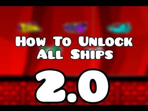 Geometry Dash [2.0] - How to Unlock All Ships