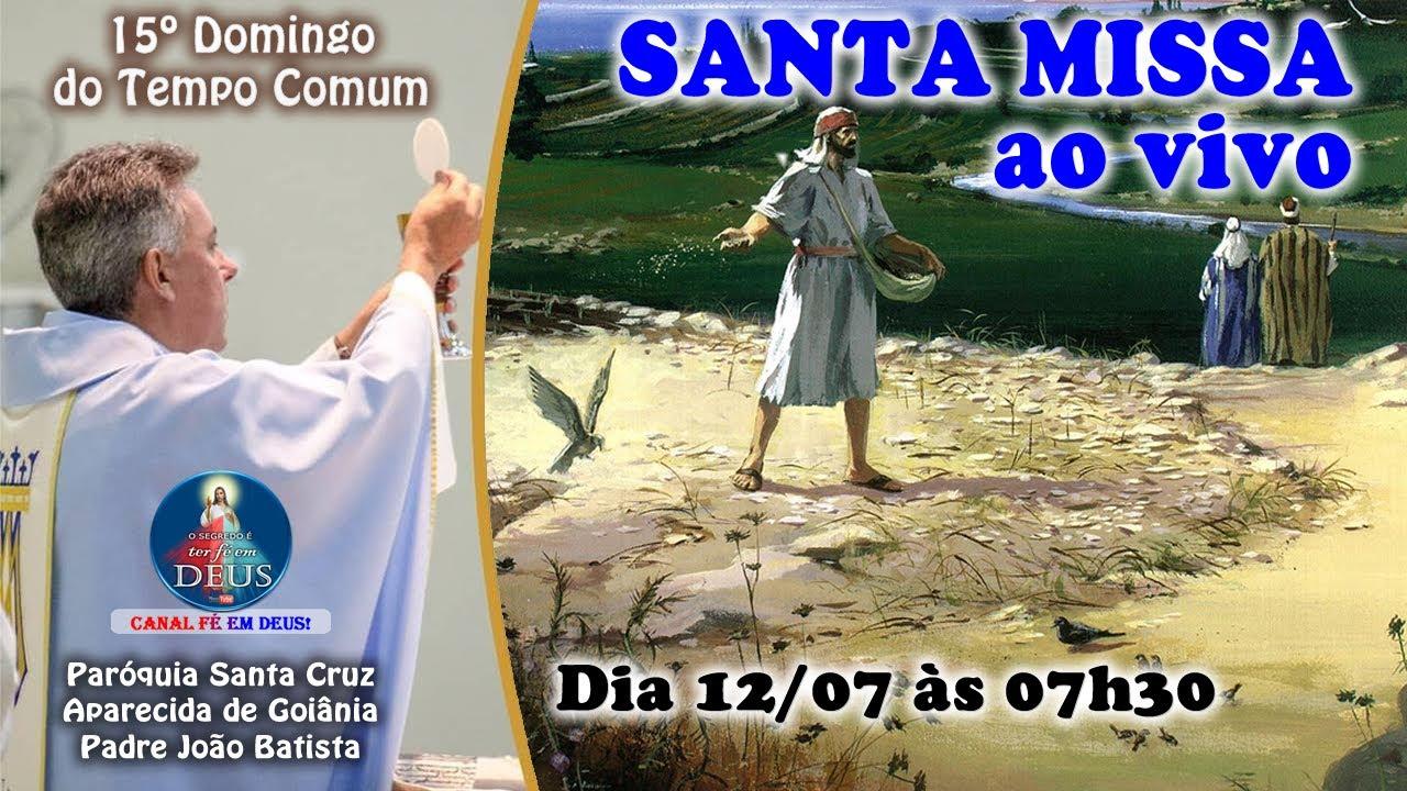 Santa Missa Dominical ao vivo às 07h30 da manhã - 12 de Julho de 2020