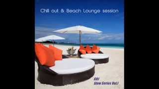 GBJ - Slow Series Vol.I (Chill out & Beach lounge session)