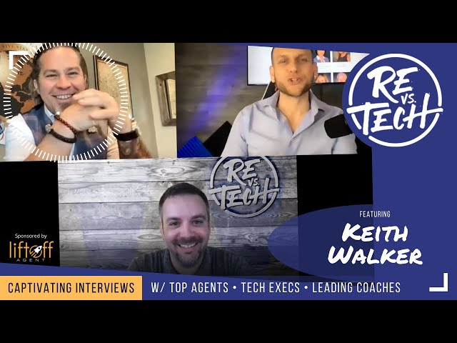 Keith Walker  - How to Build a Lucrative Career and Thrive in Real Estate | RE vs. TECH | Ep#79