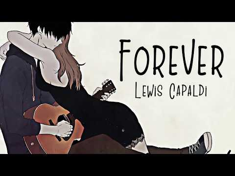 Nightcore → Forever ♪ (Lewis Capaldi) LYRICS ✔︎