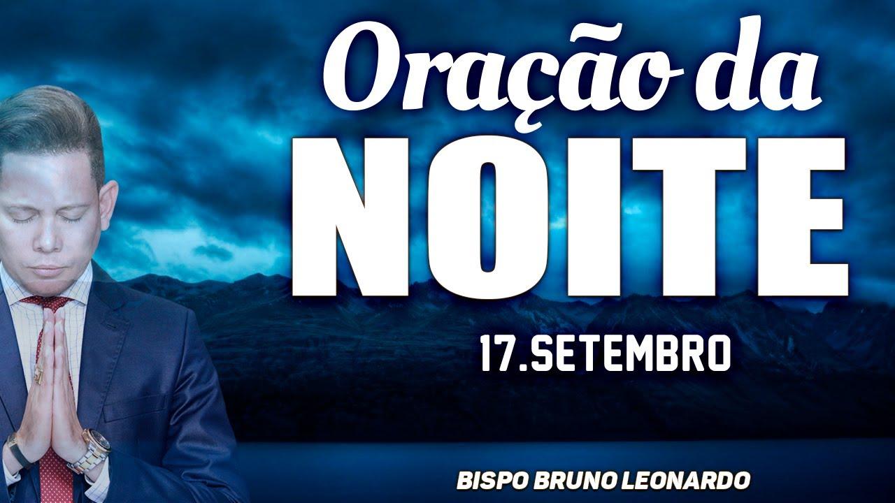 ORAÇÃO DA NOITE - 17 DE SETEMBRO