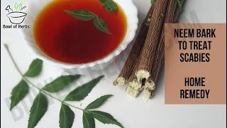Neem bark to cure scabies - Natural remedy