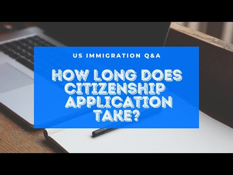 How Long Does Citizenship Naturalization Application Take?