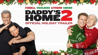 Daddys Home 2 2017 - Official Holiday Trailer - Paramount Pictures