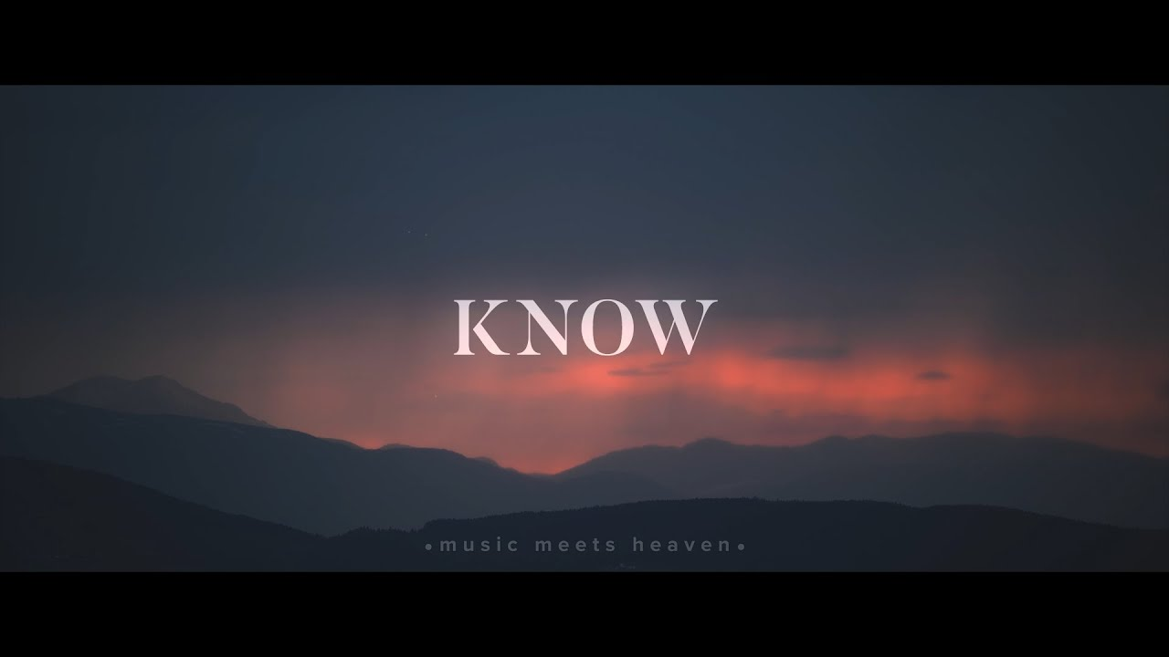 Know (Be Still) - Jeremy Riddle (Acoustic) Lyrics
