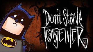 Don't Starve Together - Бэтмен Выживает! #2