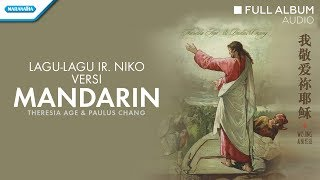 Mandarin - Ir. Niko/Theresia Age/Paulus Chang  (Audio full album)
