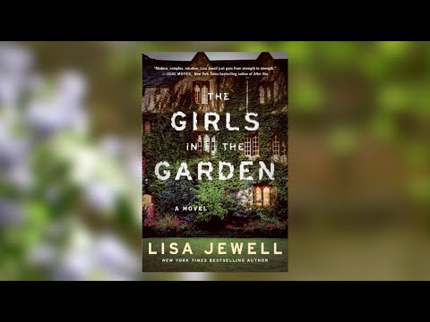Lisa Jewell is Inspired by Discomfort in Her New Novel, THE GIRLS IN THE GARDEN