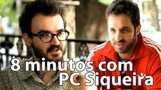 8 minutos - PC Siqueira