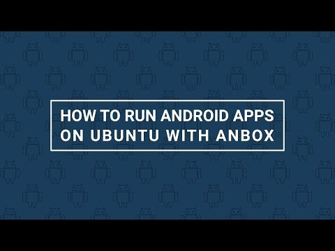How to Run Android Apps on Ubuntu with Anbox