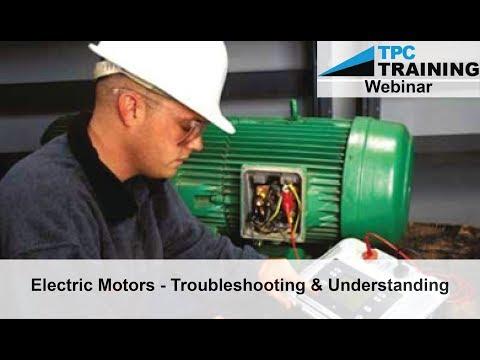 Electric Motors  Troubleshooting and Understanding w/ TPC Online Webinar   TPC Training