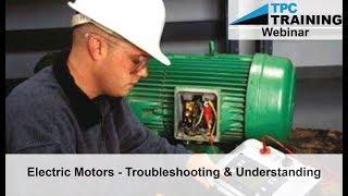Electric Motors   Troubleshooting and Understanding w/ TPC Online Webinar | TPC Training