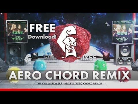 The Chainsmokers - #SELFIE (Aero Chord Remix) Free D/L [Trap]