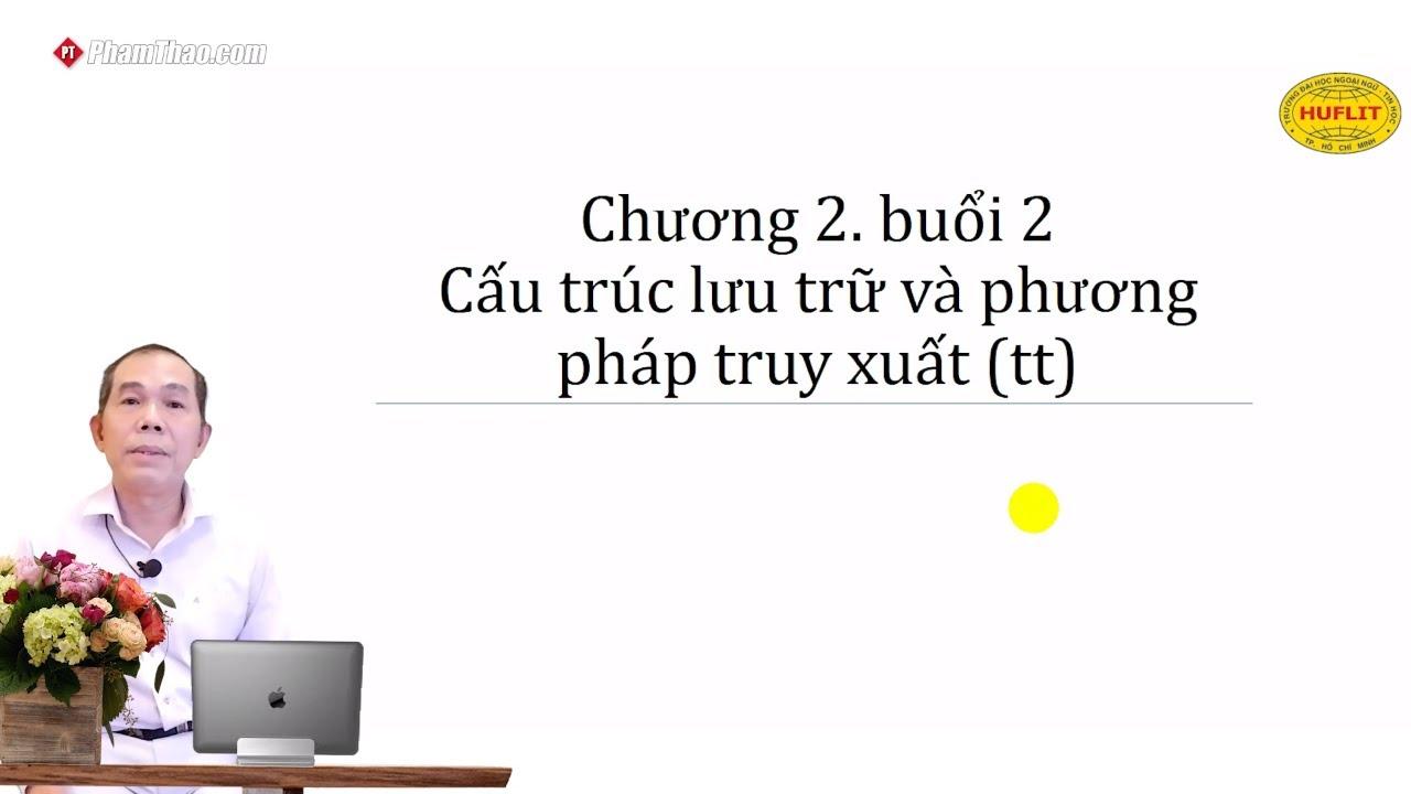 CNTT HUFLIT – Cấu trúc lưu trữ và phương pháp truy xuất P2 – Thầy ...