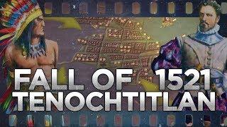 Fall of Tenochtitlan (1521) - Spanish-Aztec War DOCUMENTARY