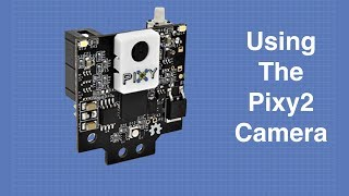 Pixy2 Camera - Image Recognition for Arduino & Raspberry Pi