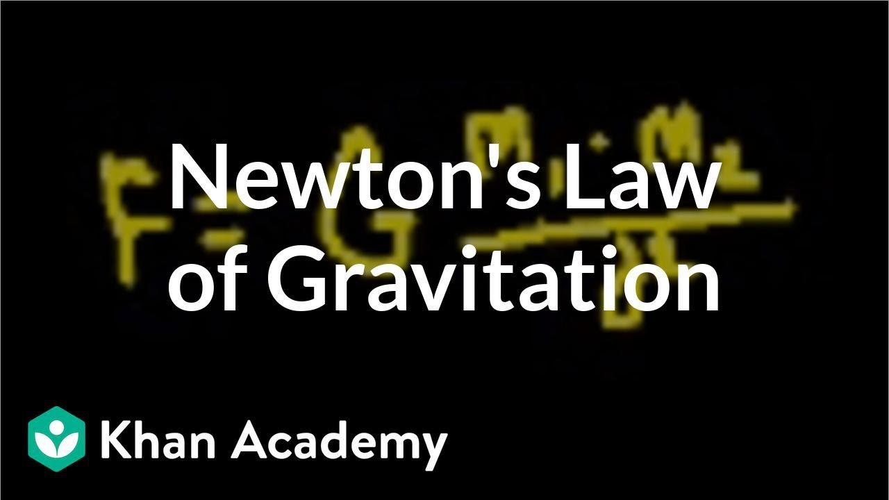 Introduction to Newton's law of gravitation (video) | Khan Academy
