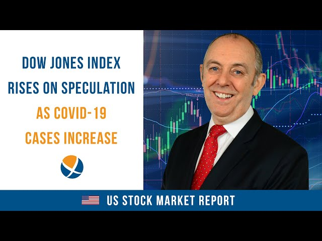 Dow Jones Index Rises on Speculation as COVID-19 Cases Increase