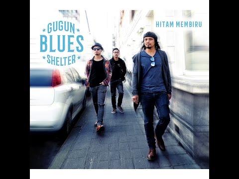 Gugun Blues Shelter - Hitam Membiru Pt. 1 (Official Video)