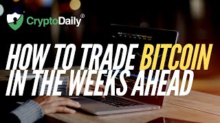 Bitcoin: How To Trade BTC In The Weeks Ahead (January 2020)