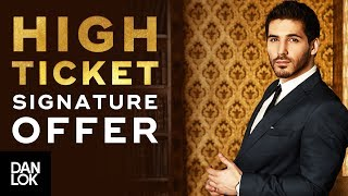 How To Create High-Ticket Signature Offer That Increases Sales - Premium Package Secrets Ep. 5