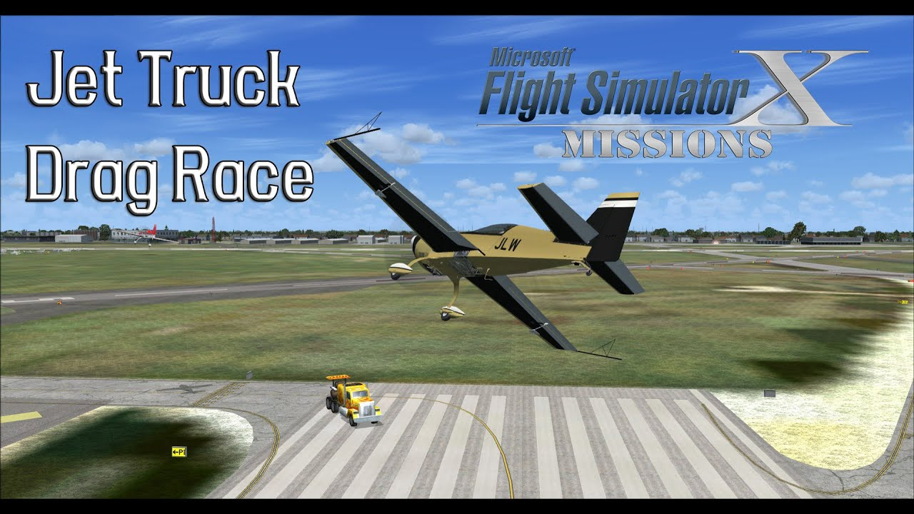 FSX/Flight Simulator X Missions: Jet Truck Drag Race