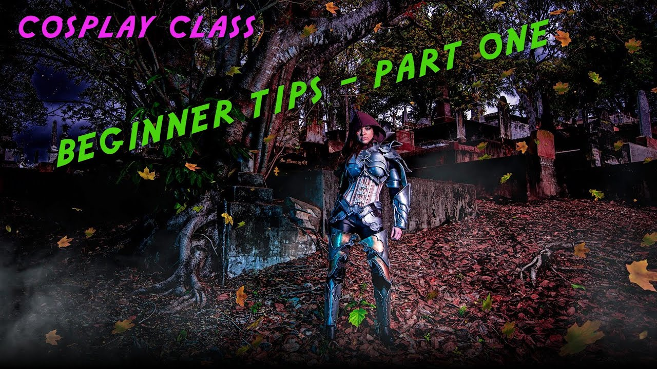 Cosplay Class // Beginners Tips - Part One - YouTube