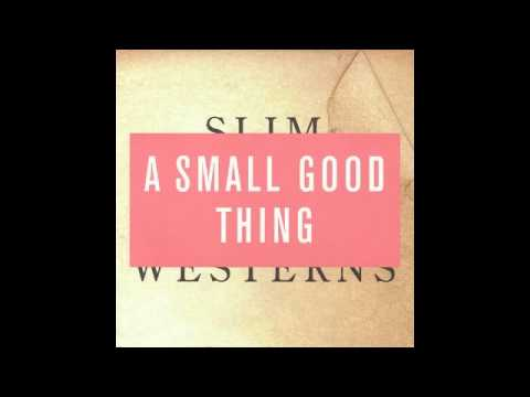 A Small Good Thing - Saloon Dreams