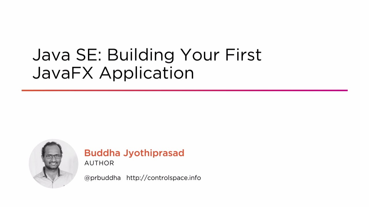 Java SE: Building Your First JavaFX Application | Pluralsight