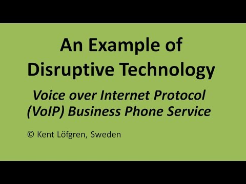Disruptive technology example: Voice over Internet Protocol, VoIP, business phone service