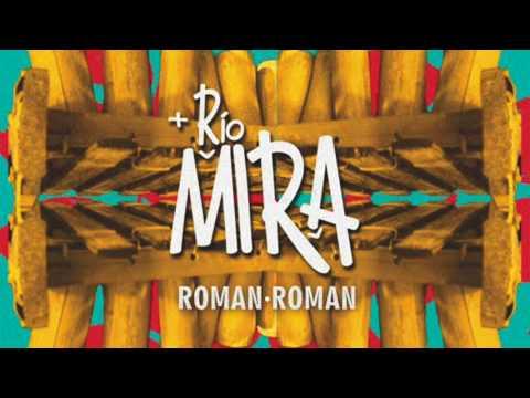 Rio Mira - Roman Roman