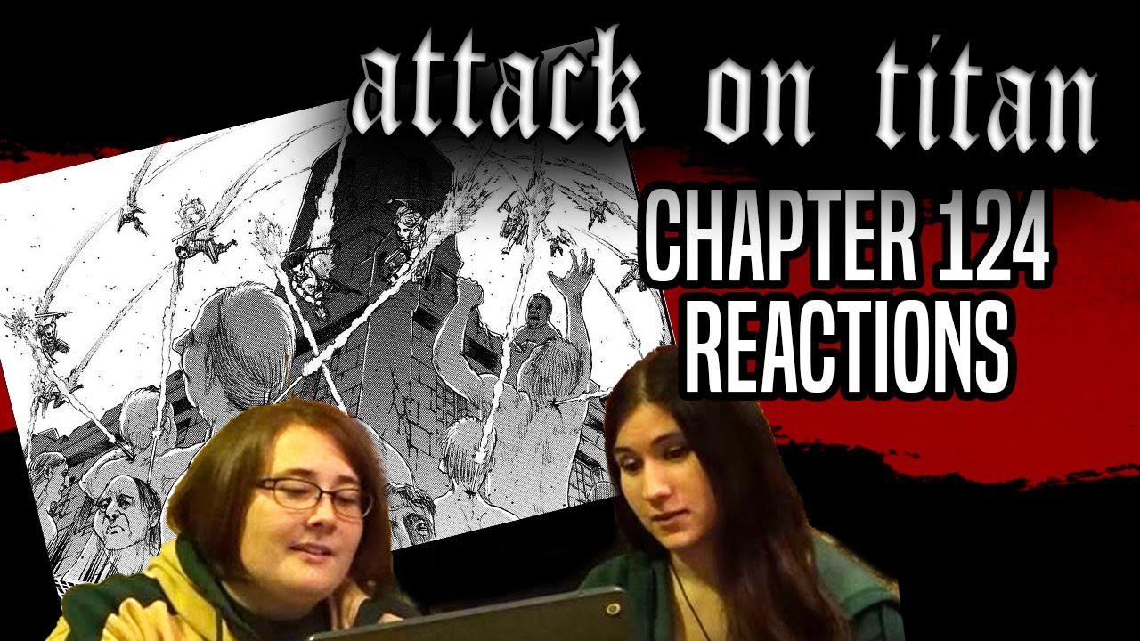 ATTACK ON TITAN - Chapter 124 REACTIONS - YouTube