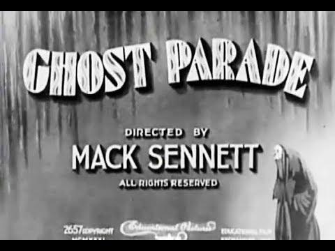 Mack Sennett Comedy Short - Ghost Parade (1931)