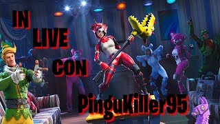 🔴FORTNITE LIVE🔴QUESTE NEW SKIN ARE WHAT TO MORE! 🐧 GAME WITH YOU PROPINGU! 🐧🔴 ITA