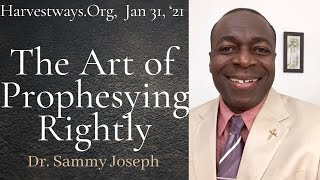 Harvestways.Org Service | Sermon: 'The Art of Prophesying Rightly'