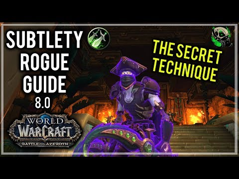 Subtlety Rogue Guide 8.0 - Everything You Need To Know - Battle For Azeroth - World of Warcraft