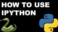 How To Use IPython - IPython (QUICK TUTORIAL)