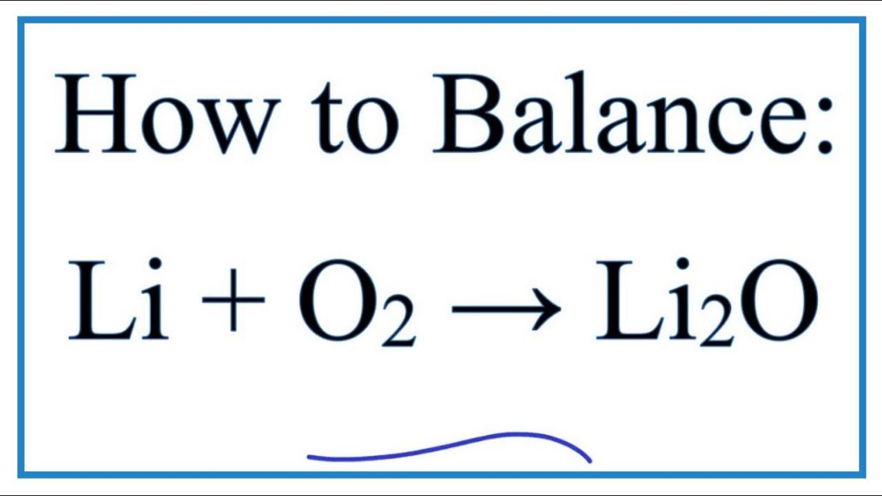 how to balance li o2 li2o lithium oxygen gas  [ 1280 x 720 Pixel ]
