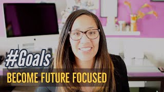 What it means to Become Future Focused