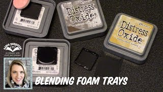 Storage Idea - Blending Foam Trays for Distress Oxide Inks