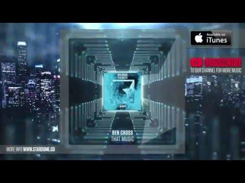 Ben Cross - That Music (Original Mix)