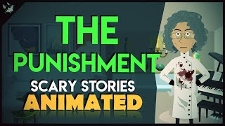 The Punishment - Scary Stories Animated